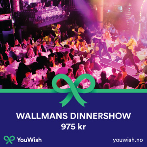 Gavetips: Wallmans Dinnershow - forrykende middag med show!